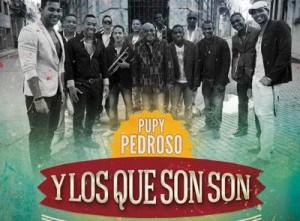 Pupy Pedroso y Los Que Son Son