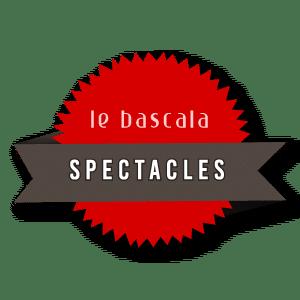 SPECTACLES - LE BASCALA