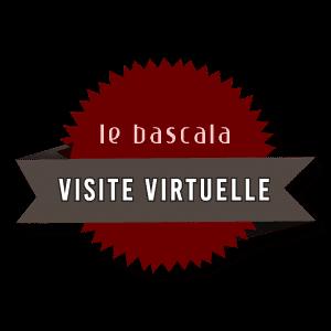 VISITE VIRTUELLE - LE BASCALA